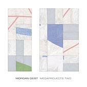 Megaprojects Two de Morgan Geist