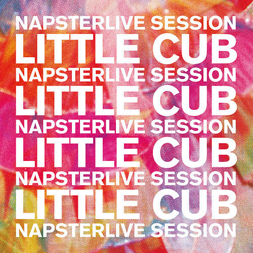 NapsterLive Session by Little Cub