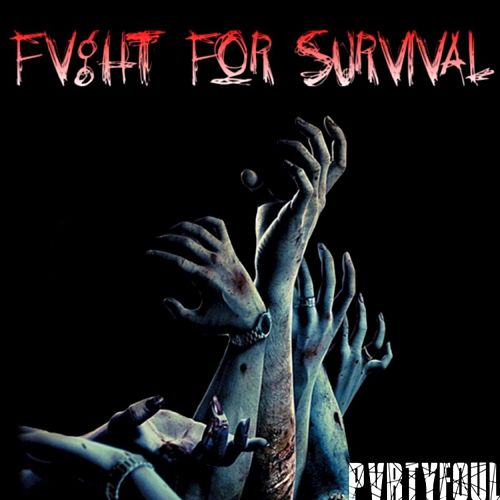 Fvght For Survival by Pvrtyfoul