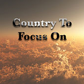Country To Focus On by Various Artists