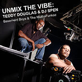 UnMix The Vibe: Teddy Douglas & DJ Spen by Various Artists