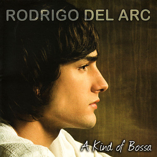 A Kind of Bossa de Rodrigo del Arc