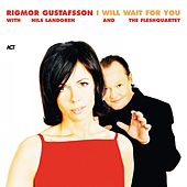 I Will Wait For You by Rigmor Gustafsson