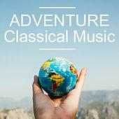 Adventure Classical Music by Various Artists
