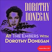 At The Embers With Dorothy Donegan (Original Album 1957) by Dorothy Donegan