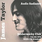 Audio Radiance (Jabberwocky 1970) (Live Radio Broadcast) by James Taylor
