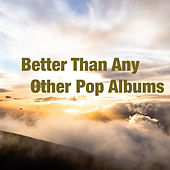 Better Than Any Other Pop Albums de Various Artists