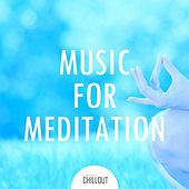 2017 Music for Meditation: Ambient, Chillout, Lounge by Various Artists