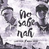 No Sabe Nah by Lary Over
