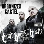 Cant Knock the Hustle by Organized Cartel