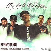 Me Olvido El Destino von Benny Benni