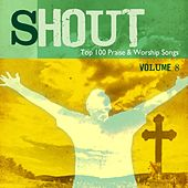 Shout to the Lord: Top 100 Worship Songs, Vol. 8 de Various Artists