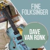 Fine Folksinger by Dave Van Ronk