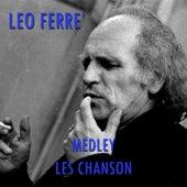 Les Chansons Medley: L'Ile Saint-Louis / Barbarie / Le Bateau Espagnol / La Vie D'Artiste / Les Forains / L'Esprit De Famille / La Chanson Du Scaphandrier / L'Inconnue De Londres / A Saint-Germain-Des-Prés / Flamenco De Paris / Monsieur Tout-Blanc de Leo Ferre