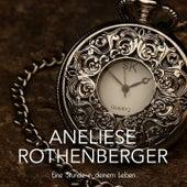 Eine Stunde in deinem Leben von Anneliese Rothenberger