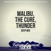 Malibu, the Cure, Thunder Deep Mix (Reprise Electro Deep Miley Cyrus, Lady Gaga, Imagin Dragons) von Fabian Laumont