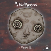 New Moons, Vol. III by Various Artists