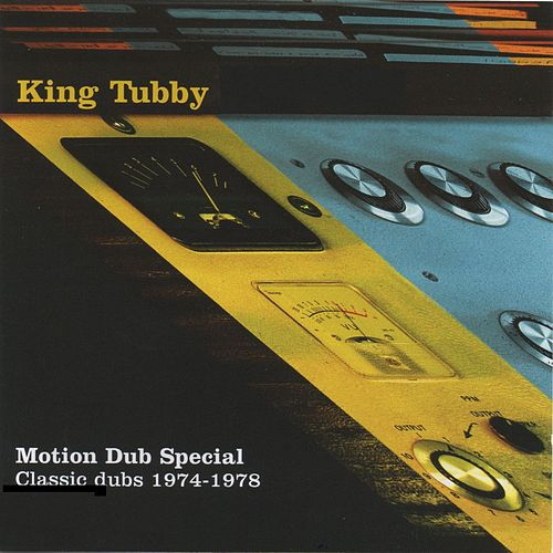 King Tubby's Motion Dub 1974-1978 by King Tubby