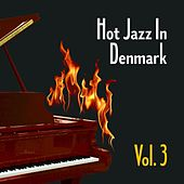 Hot Jazz in Denmark, Vol. 3 by Various Artists