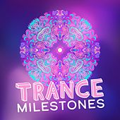 Trance Milestones de Various Artists