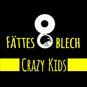 Crazy Kids: Crazy in Love / Gonna Make You Sweat (Everybody Dance Now) / Sun Is up / The Kids Aren't Alright de Fättes Blech
