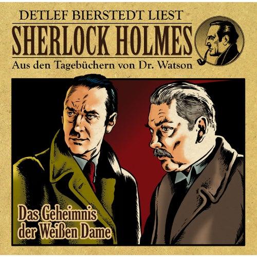 Das Geheimnis der weißen Dame (Sherlock Holmes : Aus den Tagebüchern von Dr. Watson) von Sherlock Holmes