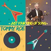 Just Your Kind of Song by Tommy Roe