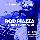 Live at Fleetwoods by Rod Piazza & The Mighty Flyers