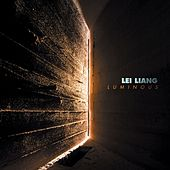 Lei Liang: Luminous by Various Artists