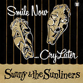 Smile Now Cry Later de Sunny & The Sunliners