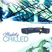 Slightly Chilled by Various Artists