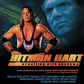 Hitman Hart: Wrestling With Shadows (Original Soundtrack) by Various Artists