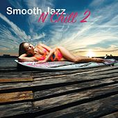 Smooth Jazz n Chill 2 by Various Artists