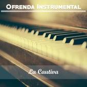 Ofrenda Instrumental: La Cautiva de Various Artists