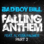 Falling Anthem Pt. 2 (feat. Alyssa Palmer) by Bad Boy Bill