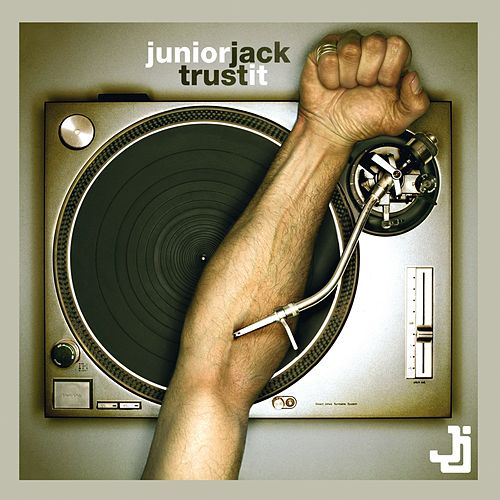 Trust It by Junior Jack