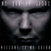 Welcome To My Dream von MC 900 Ft. Jesus