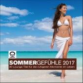 Sommergefühle 2017 - 30 Lounge Titel für die ruhigeren Momente im Leben von Various Artists
