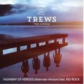 Highway of Heroes (feat. Kid Rock) (Alternate Version) by The Trews