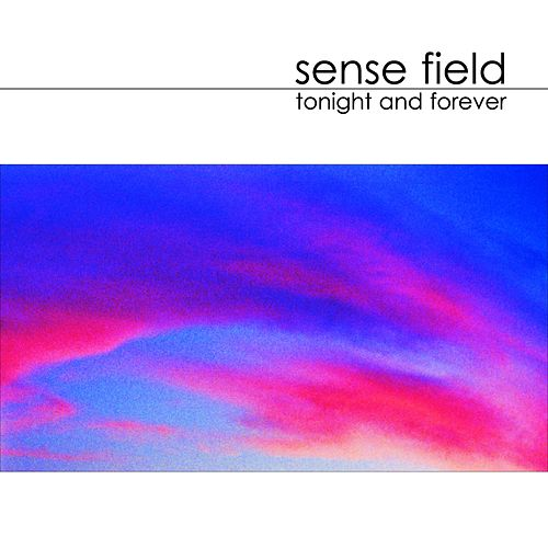 Tonight And Forever by Sense Field