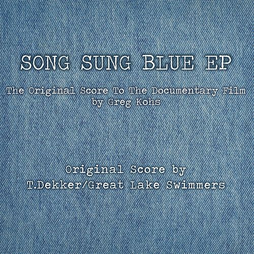 Song Sung Blue by Great Lake Swimmers