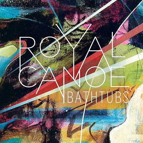 bathtubs (radio edit) (single)royal canoe : napster
