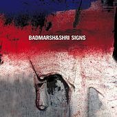 Signs by Badmarsh & Shri