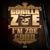 I'm Zoe Good de Gorilla Zoe