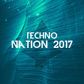 Techno Nation 2017 von Various Artists