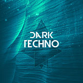 Dark Techno by Various Artists