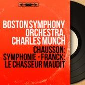 Chausson: Symphonie - Franck: Le chasseur maudit (Mono Version) von Boston Symphony Orchestra