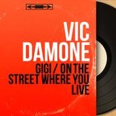 Gigi / On the Street Where You Live (Mono Version) von Vic Damone