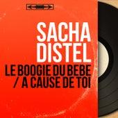 Le boogie du bébé / À cause de toi (Mono Version) von Sacha Distel