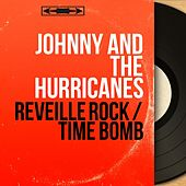 Reveille Rock / Time Bomb (Mono Version) de Johnny & The Hurricanes